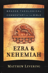 Ezra & Nehemiah (Brazos Theological Commentary)  - Slightly Imperfect  -     By: Matthew Levering
