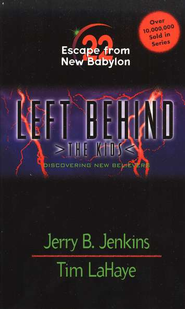 Escape from New Babylon, Left Behind: The Kids #22   -     By: Tim LaHaye