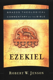 Ezekiel (Brazos Theological Commentary)   -              By: Robert W. Jenson