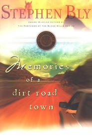 Memories of a Dirt Road Town, Horse Dreams Trilogy Series #1   -     By: Stephen Bly