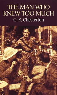 The Man Who Knew Too Much  -     By: G.K. Chesterton