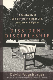 Dissident Discipleship  -     By: David Augsburger