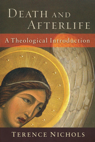 Death and Afterlife: A Theological Introduction  -     By: Terence Nichols