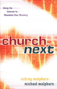 Church Next: What the Church Will Look Like in the 21st Century  -     By: Aubrey Malphurs, Michael Malphurs