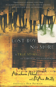Lost Boy No More: A True Story of Survival and Salvation  -     By: Abraham Nhial, DiAnn Mills