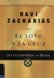 El Loto y la Cruz  (The Lotus and the Cross)  -              By: Ravi Zacharias
