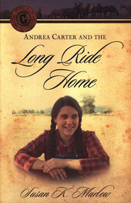 Circle C Adventures: Andrea Carter and the Long Ride Home    -     By: Susan K. Marlow