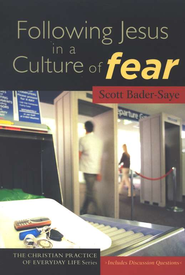 Following Jesus in a Culture of Fear  -     By: Scott Bader-Saye