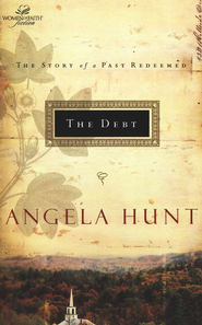 The Debt, Women of Faith Series #8   -     By: Angela Hunt