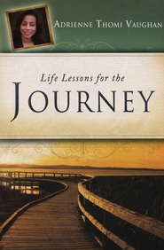 Life Lessons for the Journey  -     By: Adrienne Thomi Vaughan