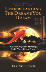 Understanding the Dreams You Dream, Revised and Expanded  -     By: Ira Milligan