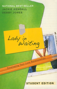 Lady in Waiting: Developing Your Love Relationships, Student Edition  -     By: Jackie Kendall, Debby Jones