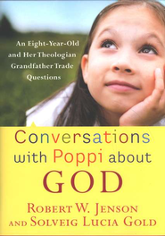 Conversations with Poppi About God   -     By: Robert W. Jenson, Solveig Lucia Gold