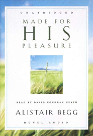 Made for His Pleasure - audiobook on CD  -     By: Alistair Begg