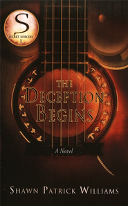 The Deception Begins, Secret Sorcery Series #1   -     By: Shawn Patrick Williams