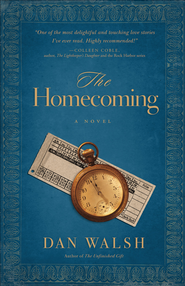 Homecoming, The: A Novel - eBook  -     By: Dan Walsh
