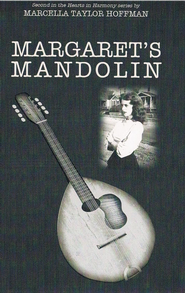 #2: Margaret's Mandolin  -              By: Marcella Hoffman