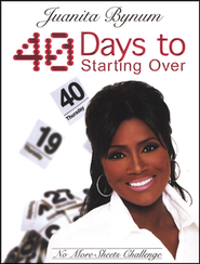 40 Days to Starting Over: No More Sheets Challenge  -     By: Juanita Bynum