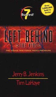 Busted! Left Behind: The Kids #7   -              By: Tim LaHaye, Jerry B. Jenkins
