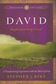 David: Shepherd and King of Israel  -              By: Stephen J. Binz