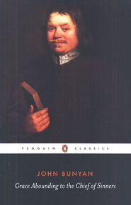 Grace Abounding to the Chief of Sinners   -     By: John Bunyan