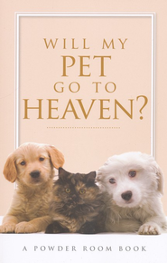 Will My Pet Go To Heaven?  -     By: Angela Shears, Tammy Fitzgerald, Shae Cooke