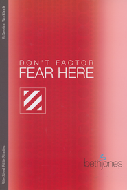 Don't Factor Fear Here: God's Word for Overcoming Anxiety, Fear & Phobias, Bite Sized Bible Studies  -     By: Beth Jones