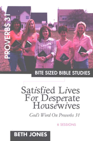 Satisfied Lives for Desperate Housewives, Bite Sized Bible Studies  - Slightly Imperfect  -