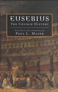 Eusebius: The Church History  -     Edited By: Paul L. Maier     By: Eusebius