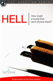 Hell: How Could A Loving God Send Anyone There?  -     By: Beth Jones