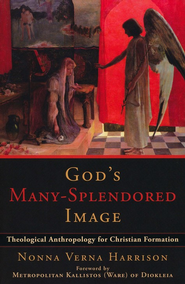God's Many-Splendored Image: Theological Anthropology for Christian Formation - eBook  -     By: Nonna Verna Harrison