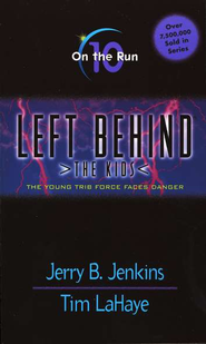 On the Run, Left Behind: The Kids #10   -     By: Tim LaHaye, Jerry B. Jenkins