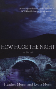 How Huge the Night    -     By: Heather Munn, Lydia Munn