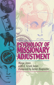Psychology of Missionary Adjustment  -     By: Marge Jones, E. Grant Jones