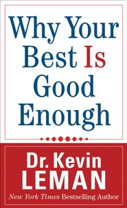 Why Your Best Is Good Enough - eBook  -     By: Dr. Kevin Leman