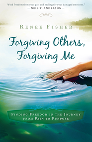 Forgiving Others, Forgiving Me: Finding Freedom in the Journey from Pain to Purpose - eBook  -     By: Renee Fisher