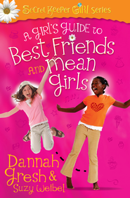Girl's Guide to Best Friends and Mean Girls, A - eBook  -     By: Dannah Gresh, Suzy Weibel