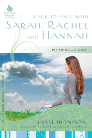 Face-to-Face with Sarah, Rachel, and Hannah: Pleading with God - eBook  -     By: Janet Thompson