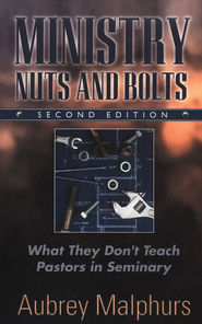 Ministry Nuts and Bolts: What They Don't Teach Pastors in Seminary, Second Edition  -     By: Aubrey Malphurs
