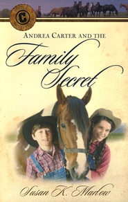 Circle C Adventures: Andrea Carter and the Family Secret   -     By: Susan K. Marlow