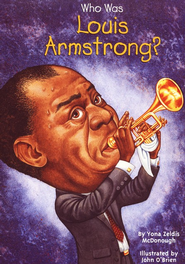 Who Was?: Who Was Louis Armstrong?  -     By: Yona McDonough