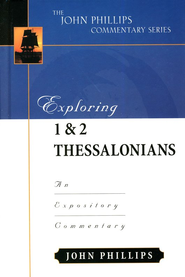Exploring 1 & 2 Thessalonians  -     By: John Phillips