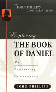 Exploring Daniel  -              By: John Phillips