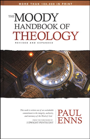 The Moody Handbook of Theology: Revised and Expanded  -     By: Paul Enns