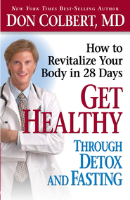 Get Healthy Through Detox and Fasting: How to revitalize your body in 28 days - eBook  -     By: Don Colbert M.D.