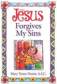Jesus Forgives My Sins   -     By: Mary Terese Donze