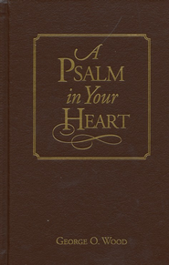 Psalm in Your Heart, Library Edition  -     By: George O. Wood