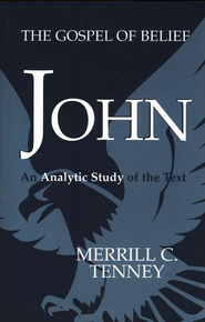 John: The Gospel of Belief   -     By: Merrill C. Tenney