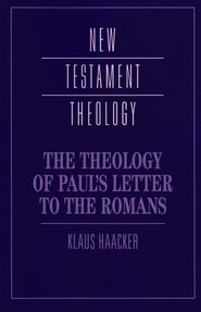 Theology of Paul's Letter to the Romans  -              By: Klaus Haacker