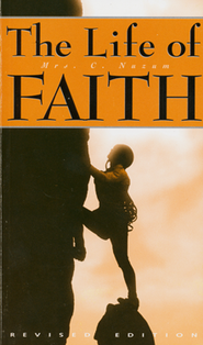 The Life of Faith  -              By: Cornelia Nuzum